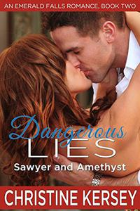 Dangerous Lies: Sawyer and Amethyst (An Emerald Falls Romance, Book Two): Sweet small town romance