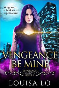 Vengeance Be Mine (Vengeance Demons Book 1)