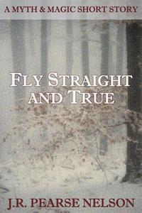 Fly Straight and True