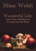 Wonderful Life: Every Time a Bell Rings & An Angel Gets His Wings