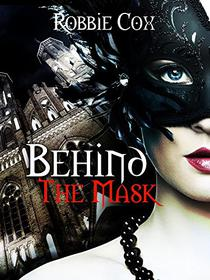 Behind the Mask: A Steamy, Contemporary Romance
