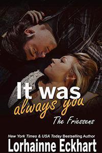 It Was Always You (The Friessens