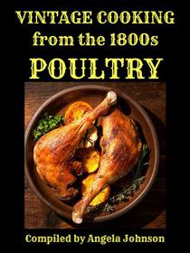 Vintage Cooking From the 1800s - Poultry
