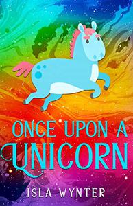 Once Upon a Unicorn: An illustrated children's book