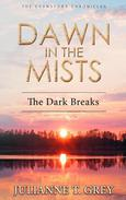 Dawn in the Mists - The Dark Breaks