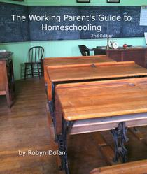The Working Parent's Guide to Homeschooling 2nd Edition