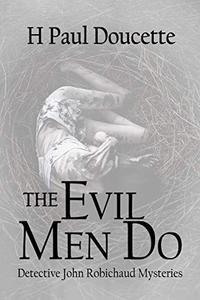 The Evil Men Do