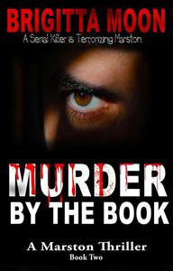Murder By The Book: A Marston Serial Killer Thriller