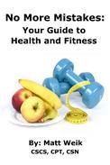 No More Mistakes: Your Guide to Health and Fitness