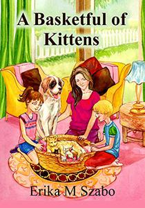 A Basketful of Kittens: The BFF gang's kitten rescue adventure