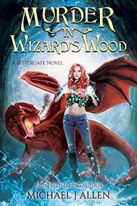 Murder in Wizard's Wood: A Contemporary High Fantasy Adventure