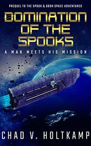 Domination of the SPOOKS: A Man Meets His Mission