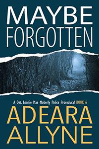 Maybe Forgotten: A Police Procedural Novella