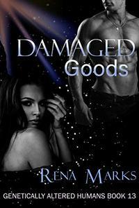 Damaged Goods: A Xeno Sapiens Novel
