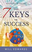 The 7 Keys to Success: A Journey of Your Heart
