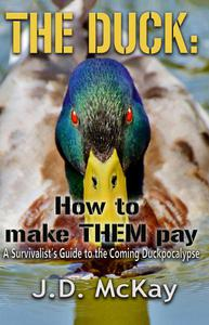 The Duck: How to Make THEM Pay