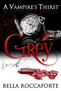 A Vampire's Thirst: Grey