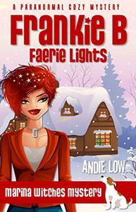 Frankie B - Faerie Lights: A Paranormal Cozy Mystery