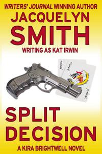Split Decision: A Kira Brightwell Novel