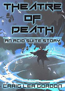 Theatre of Death: A Dystopian Science Fiction Short Story