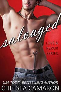 Salvaged: Love and Repair Series Book 3