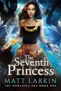 The Seventh Princess: A Polynesian fantasy adventure