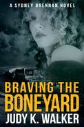 Braving the Boneyard: A Sydney Brennan Novel