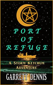PORT OF REFUGE: A Storm Ketchum Adventure