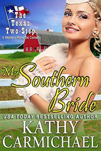 My Southern Bride: A Western Romantic Comedy