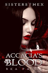 Accacia's Blood: A reverse harem novel