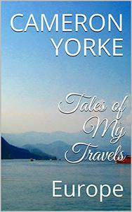 Tales of My Travels: Europe