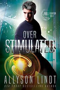 Over Stimulated: A Dystopian Fantasy Serial