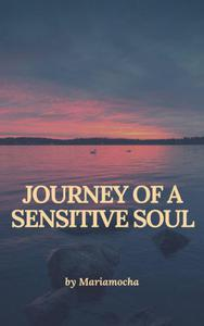 Journey of a Sensitive Soul