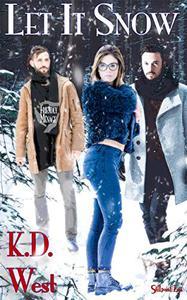Let It Snow: A Friendly Ménage Tale