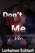 Don't Stop Me: Vic