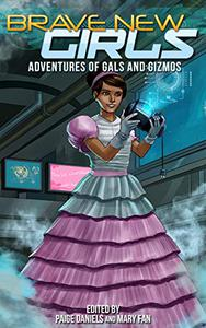 Brave New Girls: Adventures of Gals and Gizmos