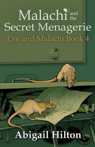 Malachi and the Secret Menagerie