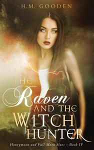 The Raven and The Witch Hunter: Honeymoon and Full Moon Blues