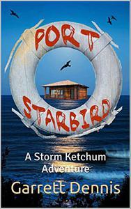 PORT STARBIRD: A Storm Ketchum Adventure