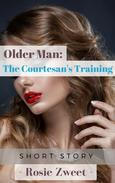 Older Man: The Courtesan's Training