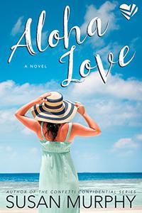 Aloha Love: A Novel