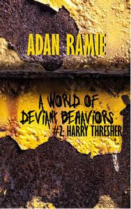 A World of Deviant Behaviors: Harry Thresher