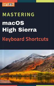 Mastering macOS High Sierra Keyboard Shortcuts