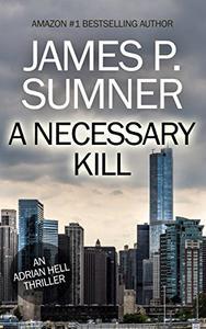 A Necessary Kill: An Adrian Hell Thriller (Book #5)