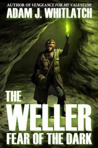 The Weller - Fear of the Dark