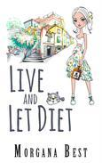 Live and Let Diet (Cozy Mystery Series) (Whimsical Women Sleuths), (Cozies - Other)