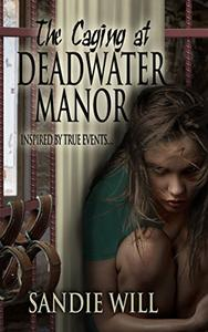 The Caging at Deadwater Manor