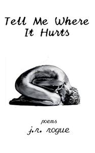 Tell Me Where It Hurts: Poems