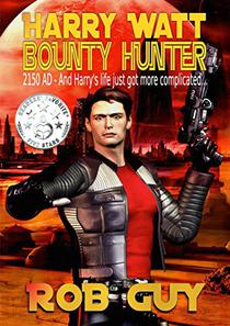 Harry Watt Bounty Hunter: 2150 AD - And Harry's Life Just Got More Complicated