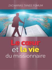 Un Coeur de Missionnaire et Une Vie de Missionnaire